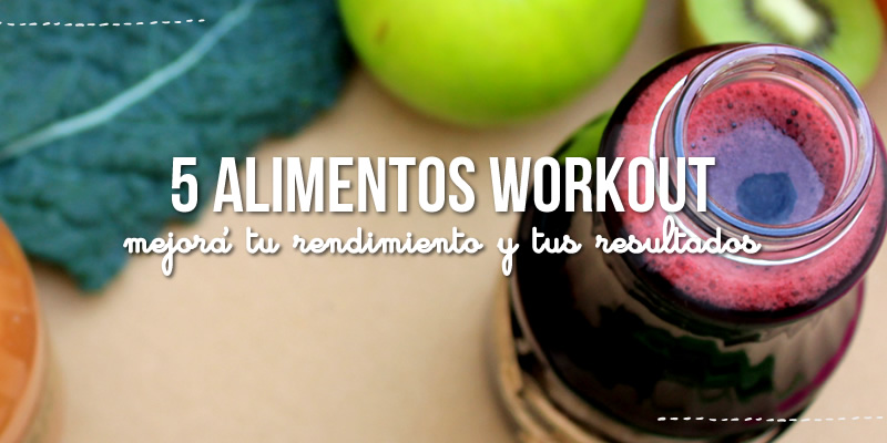 Cinco alimentos para tu workout